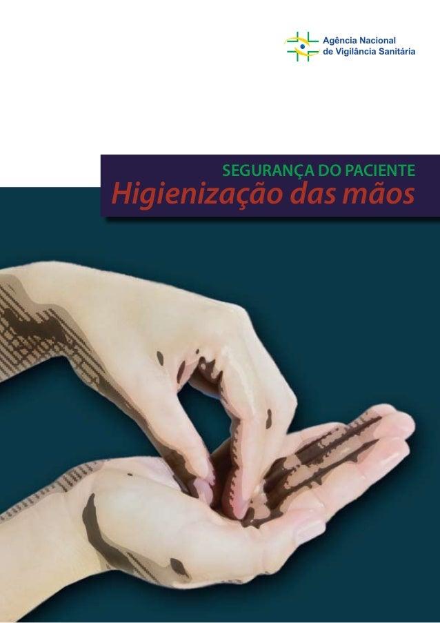 SEGURANÇA DO PACIENTE Higienização das mãos