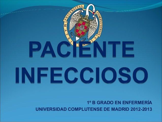 1º B GRADO EN ENFERMERÍAUNIVERSIDAD COMPLUTENSE DE MADRID 2012-2013