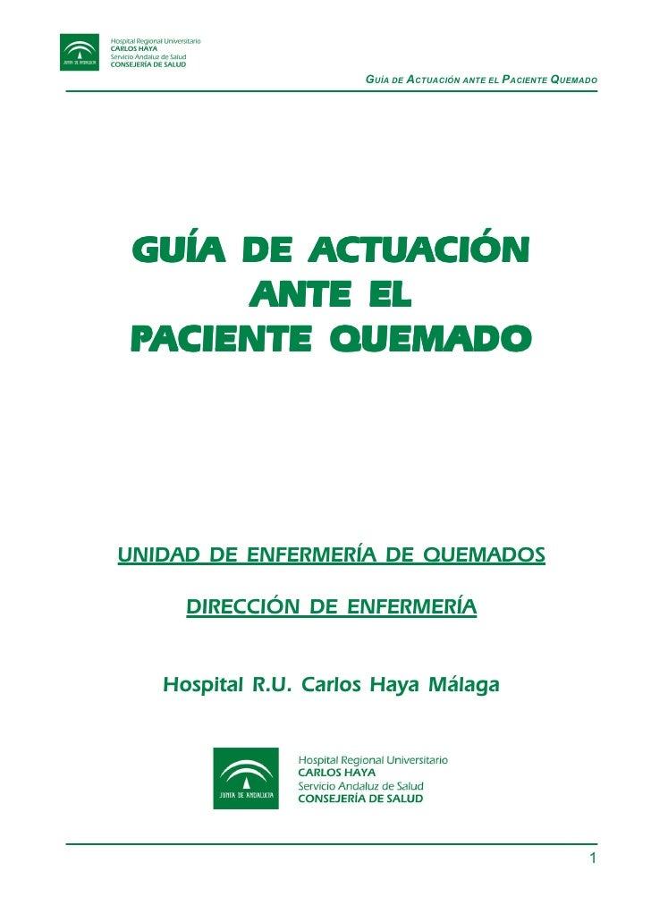 GUÍA DE ACTUACIÓN ANTE EL PACIENTE QUEMADO             ACTU          CTUA GUÍA DE ACTUACIÓN      ANTE EL PACIENTE QUEMADO ...