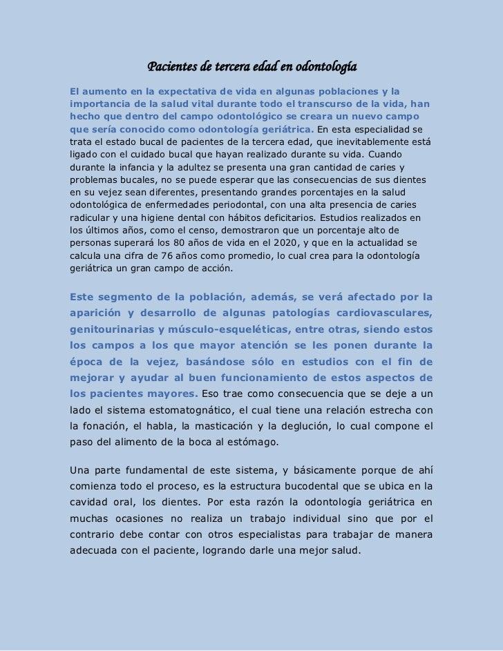 Pacientes de tercera edad en odontologíaEl aumento en la expectativa de vida en algunas poblaciones y laimportancia de la ...