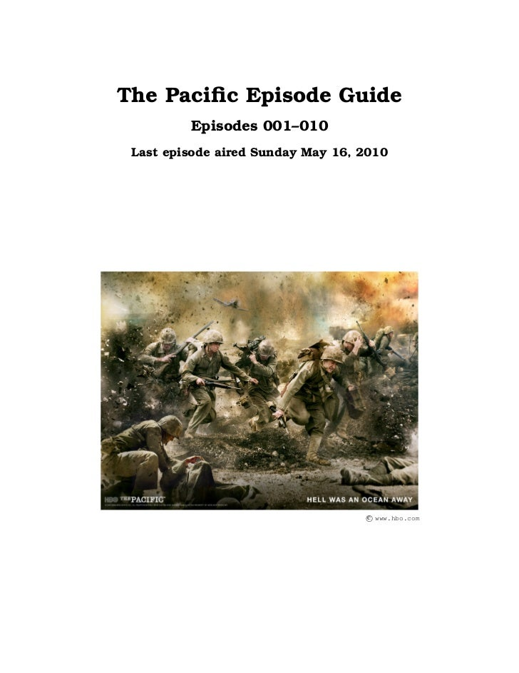 The Pacific Episode Guide         Episodes 001–010 Last episode aired Sunday May 16, 2010                                  ...