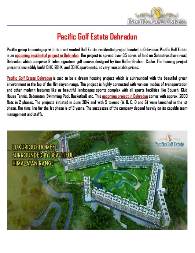 Pacific Golf Estate Dehradun Pacific group is coming up with its most wanted Golf Estate residential project located in De...