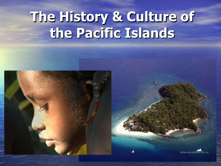 The History & Culture of the Pacific Islands
