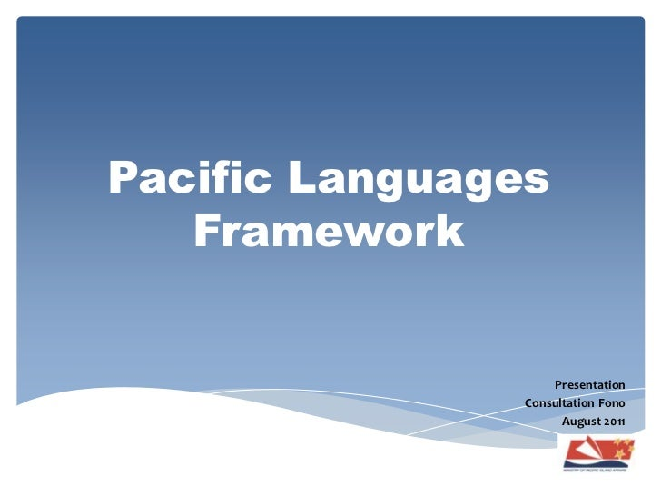 Pacific Languages Framework<br />Presentation<br />Consultation Fono<br />August 2011<br />
