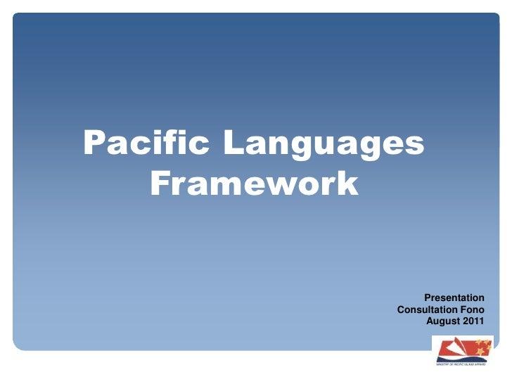 Pacific Languages Framework<br />Presentation<br />Consultation Fono<br />August 2011<br />