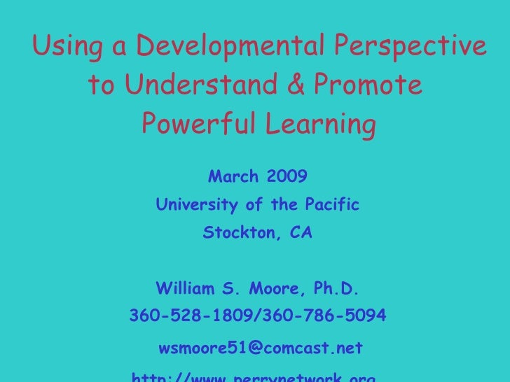 March 2009 University of the Pacific Stockton, CA William S. Moore, Ph.D. 360-528-1809/360-786-5094 [email_address]   http...