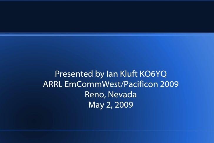 Stratofox Aerospace Tracking Team Presented by Ian Kluft KO6YQ ARRL EmCommWest/ Pacificon  2009 Reno, Nevada May 2, 2009