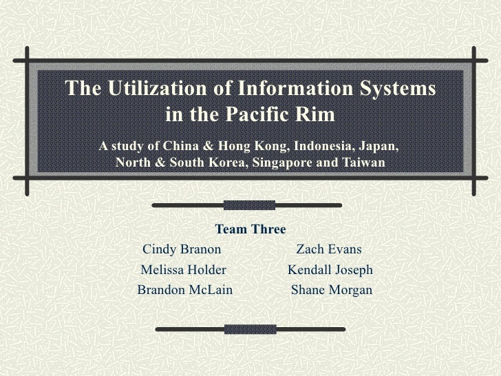 The Utilization of Information Systems in the Pacific Rim A study of China & Hong Kong, Indonesia, Japan,  North & South K...