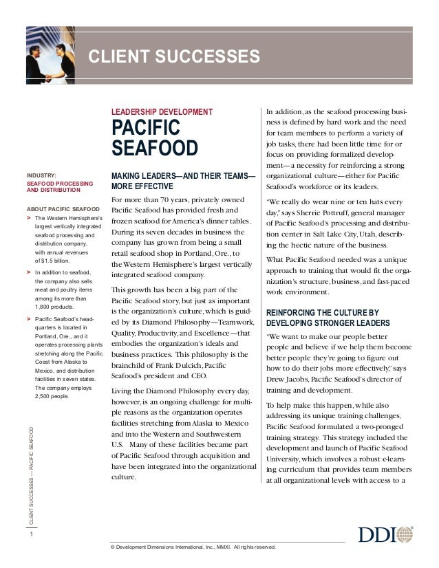 LEADERSHIP DEVELOPMENTPACIFICSEAFOODMAKING LEADERS—AND THEIR TEAMS—MORE EFFECTIVEFor more than 70 years, privately ownedPa...