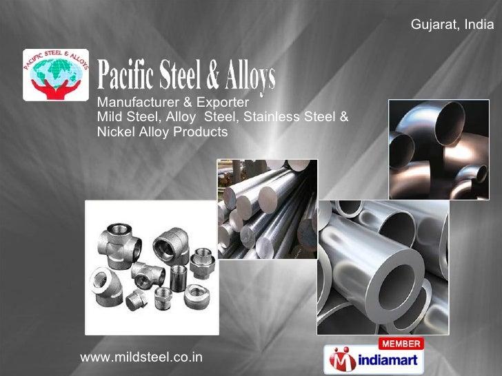Manufacturer & Exporter  Mild Steel, Alloy  Steel, Stainless Steel &  Nickel Alloy Products Gujarat, India