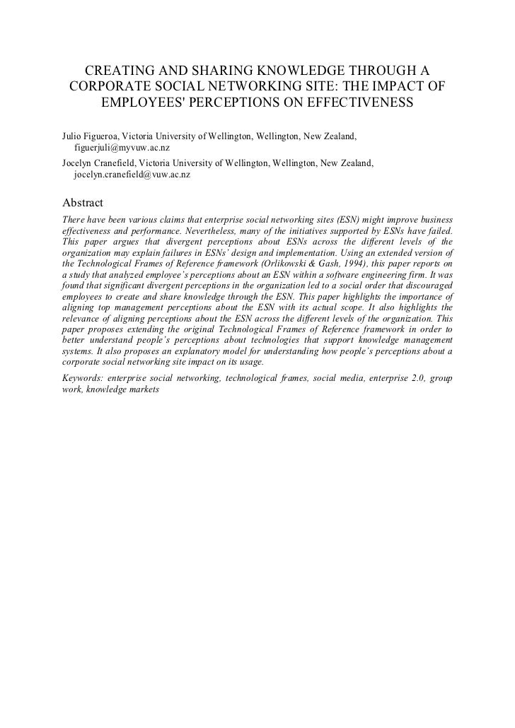 CREATING AND SHARING KNOWLEDGE THROUGH A CORPORATE SOCIAL NETWORKING SITE: THE IMPACT OF     EMPLOYEES PERCEPTIONS ON EFFE...