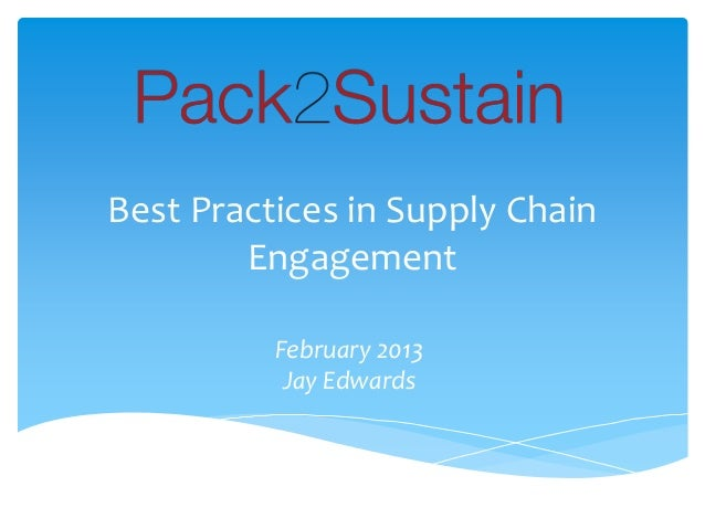 February 2013Jay EdwardsBest Practices in Supply ChainEngagement