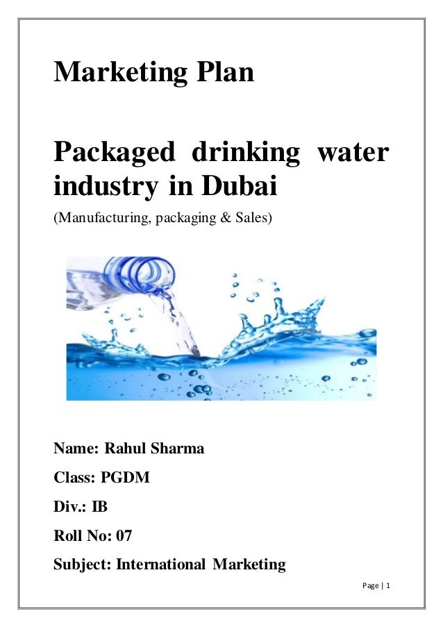 marketing of packaged drinking water Global markets for bottled water products provides an overview of the  than a value-added product such as juice or carbonated soft drinks.