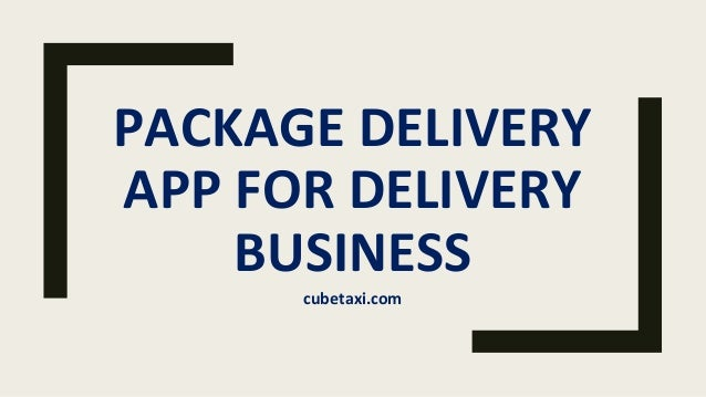 PACKAGE DELIVERY APP FOR DELIVERY BUSINESS cubetaxi.com