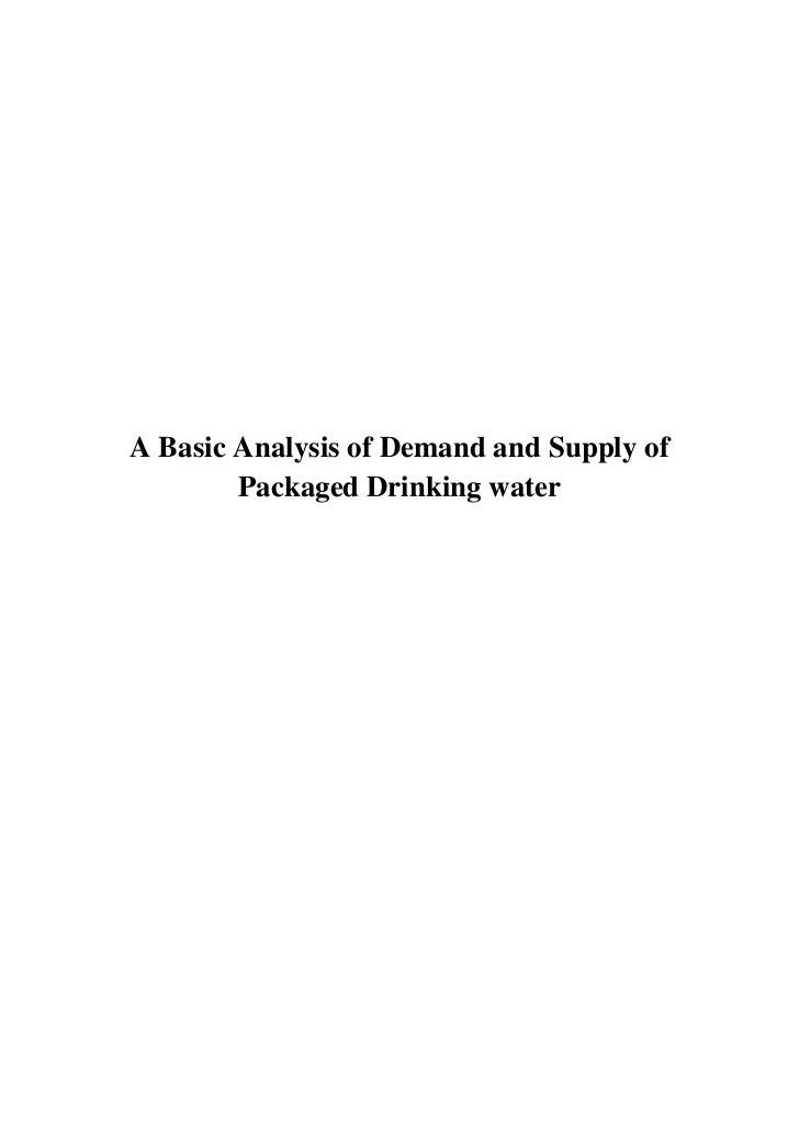 A Basic Analysis of Demand and Supply of        Packaged Drinking water