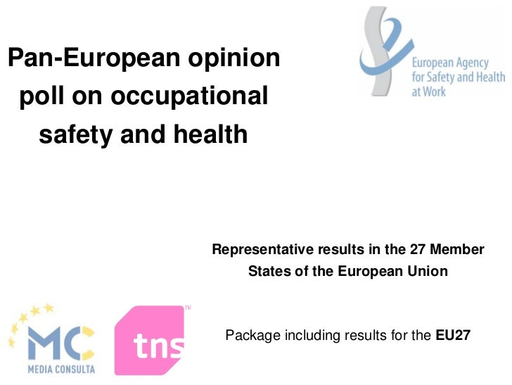 Pan-European opinionpoll on occupational  safety and health               Representative results in the 27 Member         ...