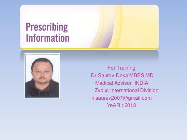 For Training Dr Saurav Deka MBBS MD Medical Advisor INDIA Zydus International Division hisaurav2007@gmail.com YeAR : 2013