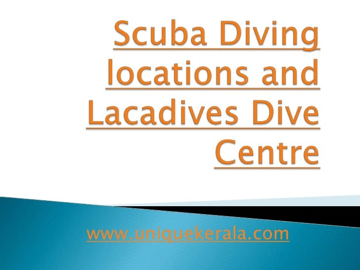 Scuba Diving locations and Lacadives Dive Centre<br />www.uniquekerala.com<br />