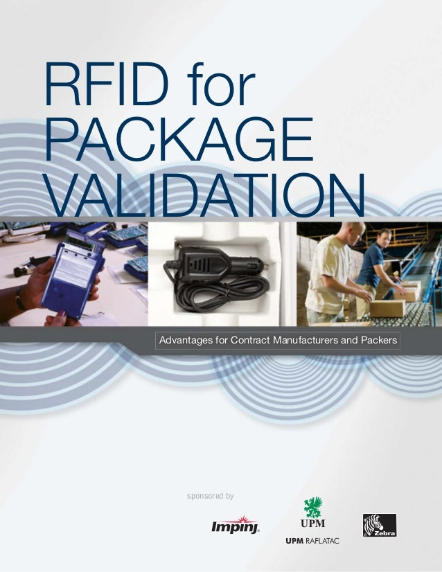 RFID forPACKAGEVALIDATION   Advantages for Contract Manufacturers and Packers        sponsored by