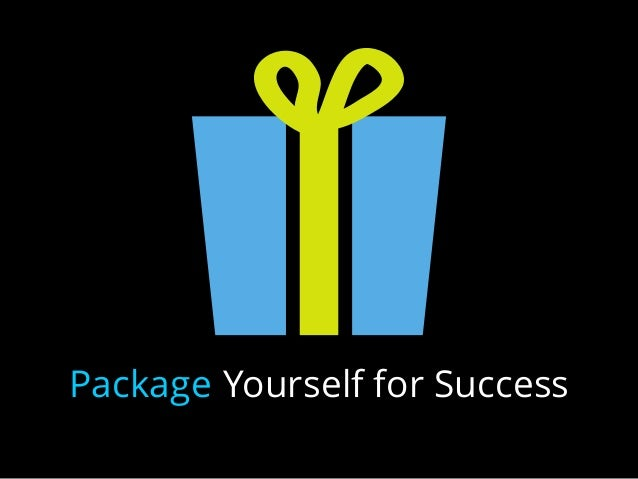 Package Yourself for Success