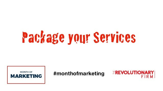 #monthofmarketing Package your Services