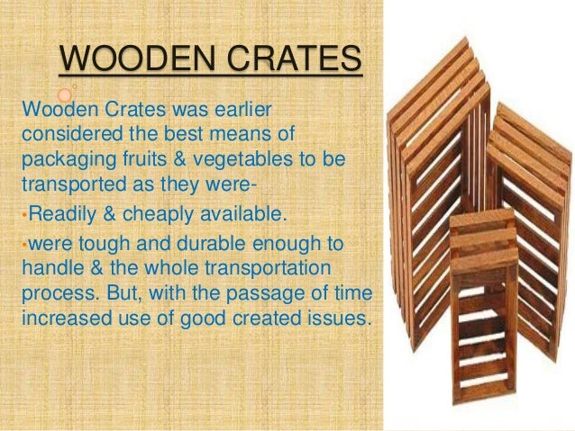 the changes in transportation of fruits and vegetables such as cardboard crates being used in place  Bst 12th - download as word  the changes in transportation of fruits and vegetables such as cardboard crates being used in place of wooden crates,.