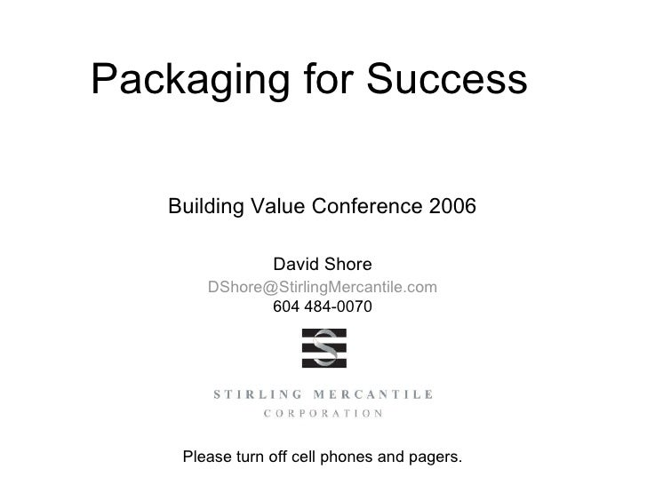 Packaging for Success  Building Value Conference 2006