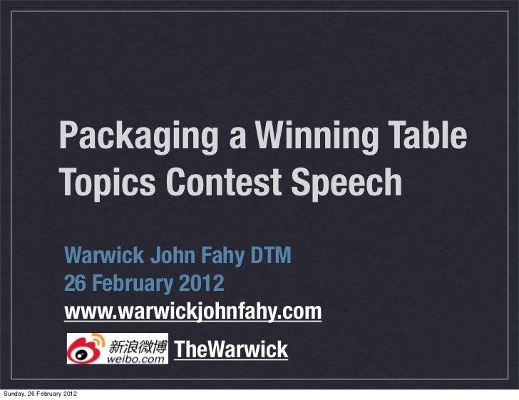 Packaging a Winning Table                  Topics Contest Speech                   Warwick John Fahy DTM                  ...