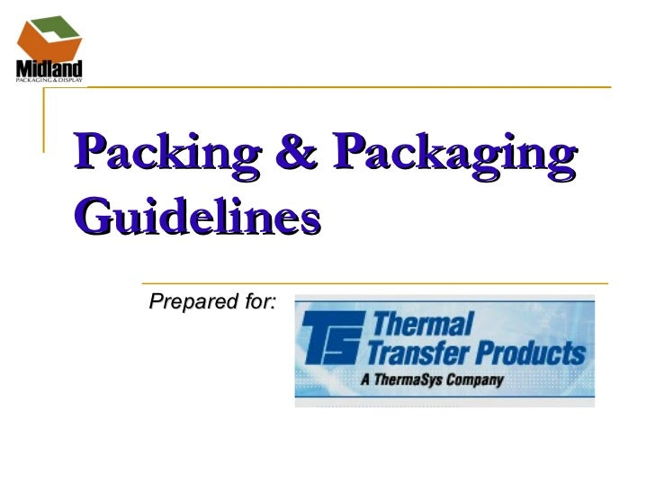 Packing & PackagingGuidelines  Prepared for: