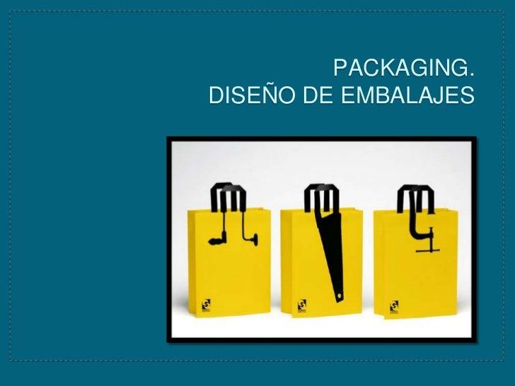 PACKAGING.DISEÑO DE EMBALAJES<br />