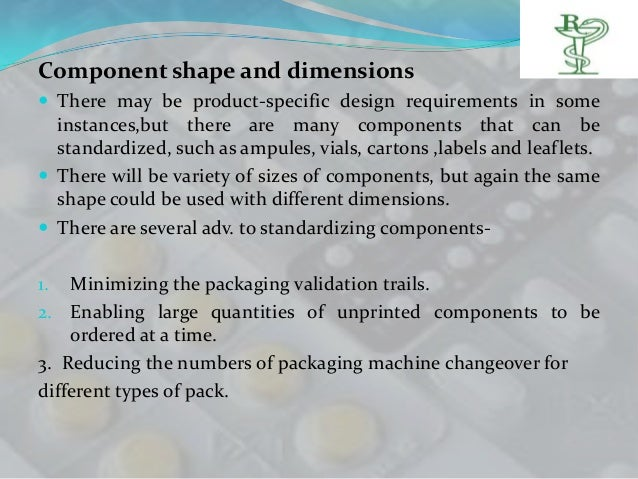 Component shape and dimensions There may be product-specific design requirements in some  instances,but there are many co...