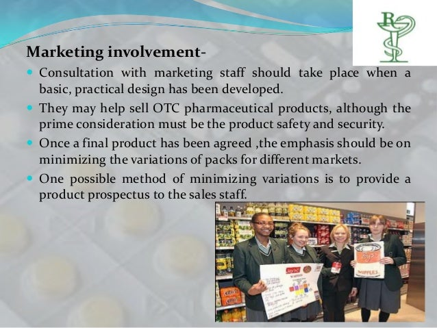 Marketing involvement- Consultation with marketing staff should take place when a  basic, practical design has been devel...