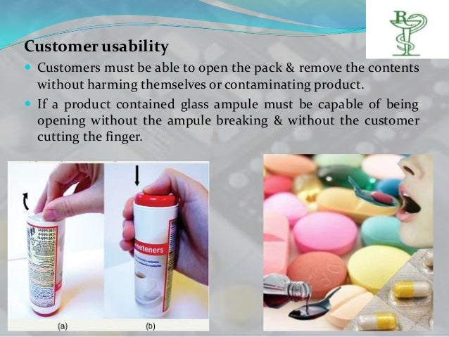 Customer usability Customers must be able to open the pack & remove the contents  without harming themselves or contamina...