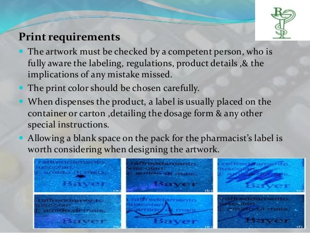 Print requirements The artwork must be checked by a competent person, who is  fully aware the labeling, regulations, prod...
