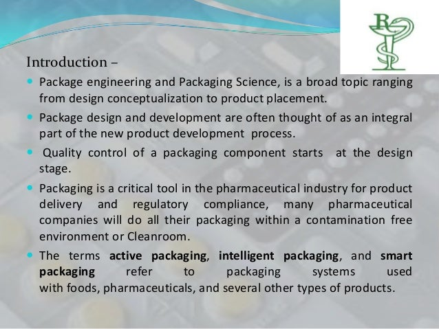Introduction – Package engineering and Packaging Science, is a broad topic ranging    from design conceptualization to pr...