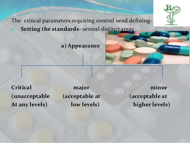 The critical parameters requiring control need defining-1. Setting the standards- several distinct areas :                ...