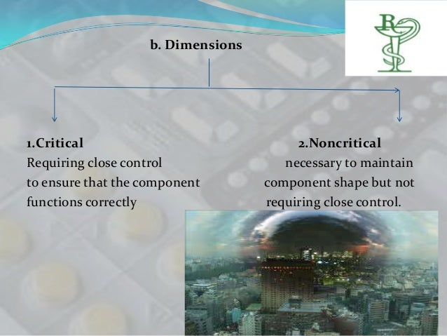 b. Dimensions1.Critical                              2.NoncriticalRequiring close control               necessary to maint...