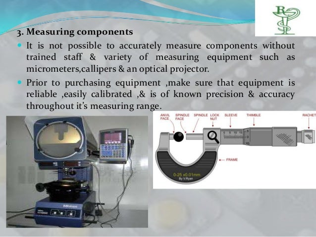 3. Measuring components It is not possible to accurately measure components without   trained staff & variety of measurin...