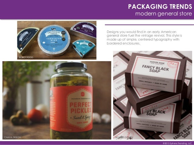 PACKAGING TRENDS modern general store Designs you would find in an early American general store fuel the vintage revival. ...