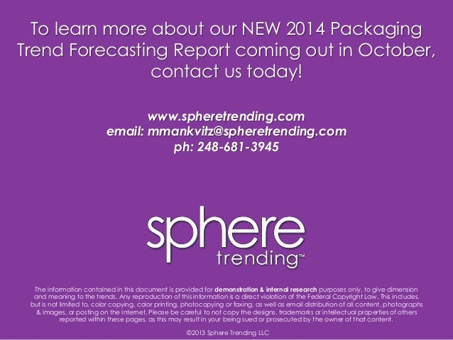 ©2013 Sphere Trending LLC The information contained in this document is provided for demonstration & internal research pur...
