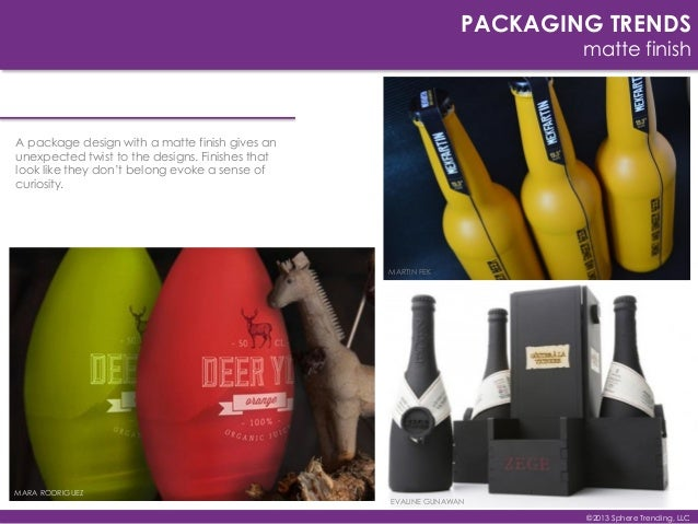 PACKAGING TRENDS matte finish MARA RODRIGUEZ BUNCHES AND BUNCHES EVALINE GUNAWAN MARTIN FEK A package design with a matte ...