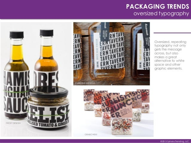 PACKAGING TRENDS oversized typography Oversized, repeating typography not only gets the message across, but also makes a g...