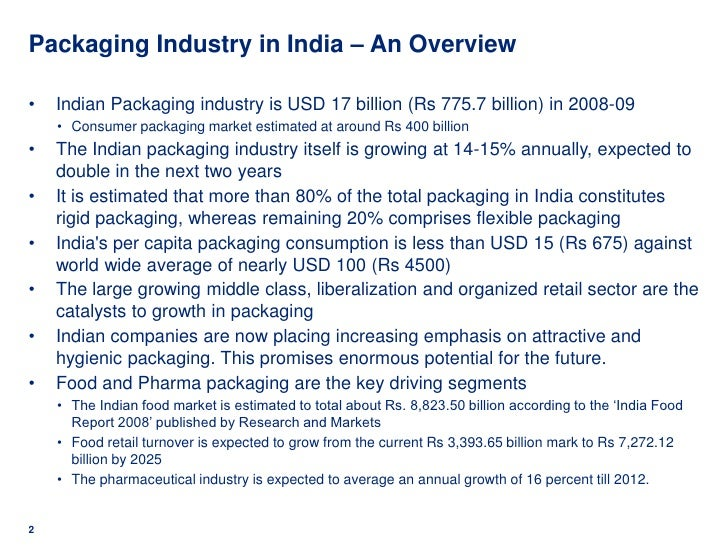 the packaging industry in india The indian institute of packaging, iip is a national apex body set up in 1966 by  the packaging and allied industries and the ministry of commerce, government  of.