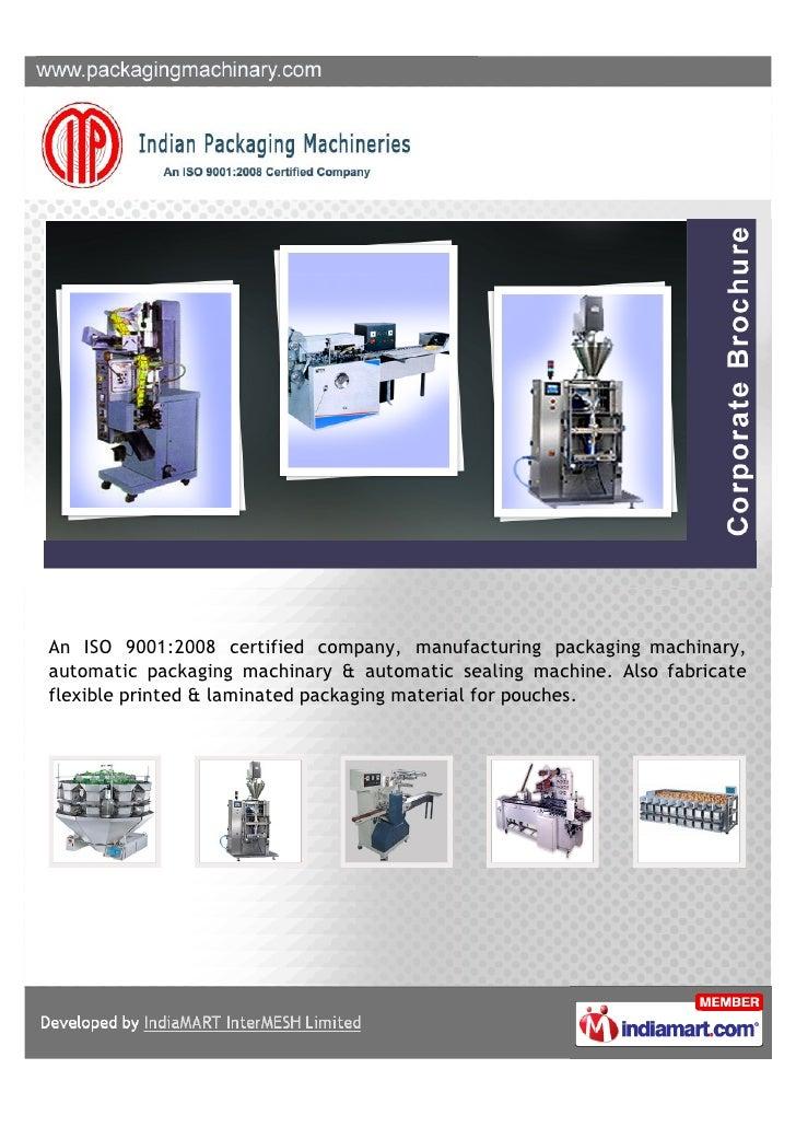 An ISO 9001:2008 certified company, manufacturing packaging machinary,automatic packaging machinary & automatic sealing ma...