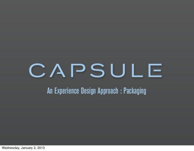 An Experience Design Approach : PackagingWednesday, January 2, 2013