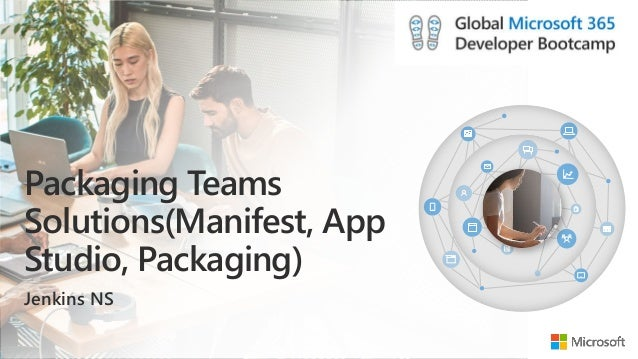Packaging Teams Solutions(Manifest, App Studio, Packaging) Jenkins NS