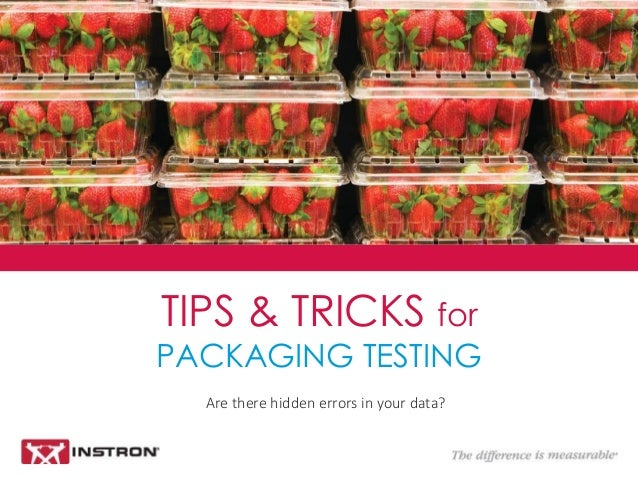 Are there hidden errors in your data?  TIPS & TRICKS for PACKAGING TESTING