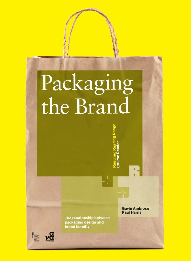 RequiredReadingRange CourseReader The relationship between packaging design and brand identity Gavin Ambrose Paul Harris P...