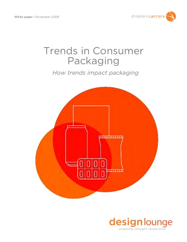 White paper | November 2009Trends in ConsumerPackagingHow trends impact packaging