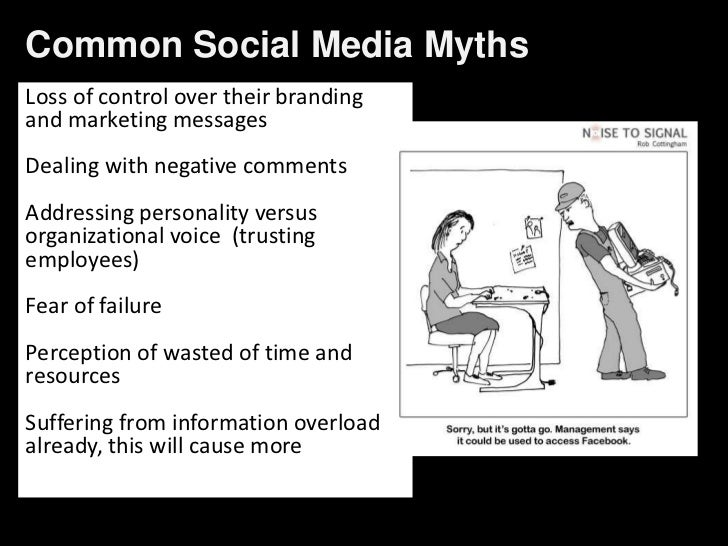 Common Social Media Myths<br />Loss of control over their branding and marketing messages<br />Dealing with negative comme...